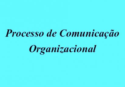 Processo de Comunicação Organizacional