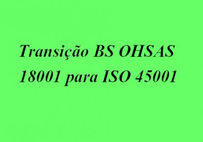 Curso Transição BS OHSAS 18001 para ISO 45001